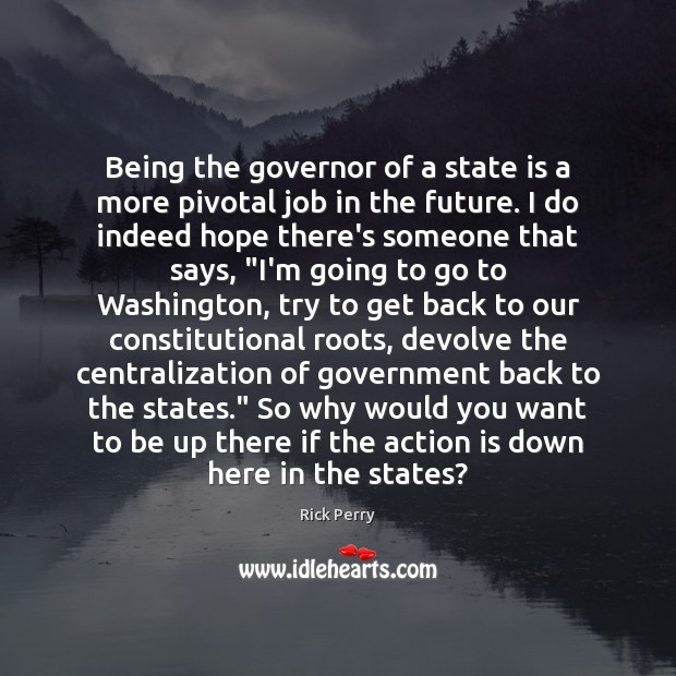 Image, Being the governor of a state is a more pivotal job in