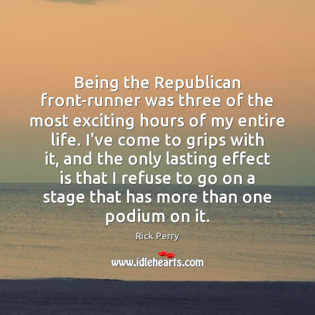 Image, Being the Republican front-runner was three of the most exciting hours of