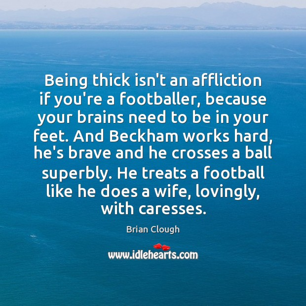 Image, Being thick isn't an affliction if you're a footballer, because your brains