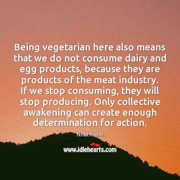 Being vegetarian here also means that we do not consume dairy and Image