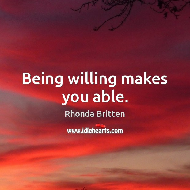 Image, Being willing makes you able.
