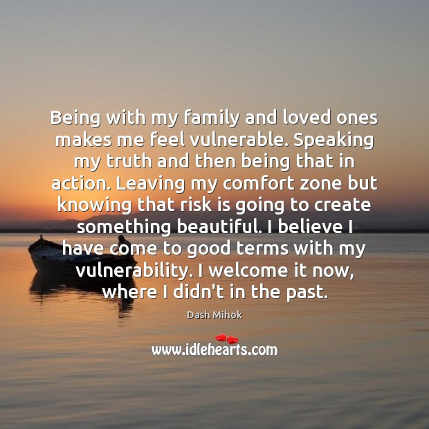 Being with my family and loved ones makes me feel vulnerable. Speaking Image