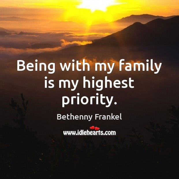 Being with my family is my highest priority. Image