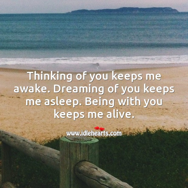 Being with you keeps me alive. Thinking of You Quotes Image