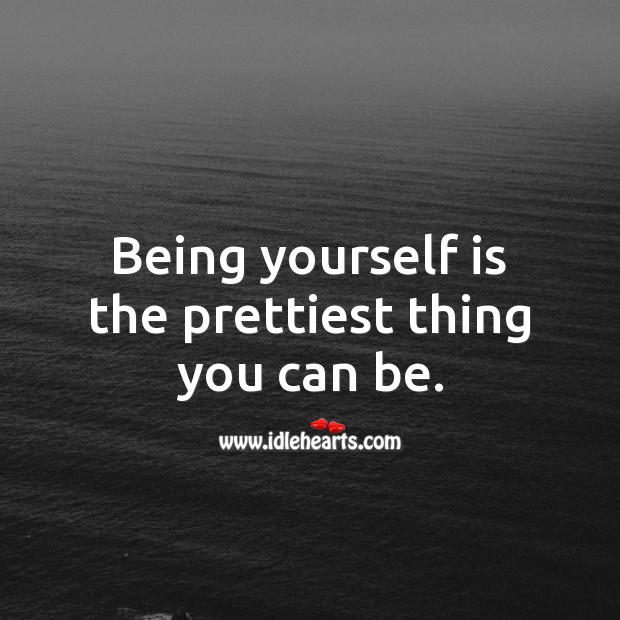 Being yourself is the prettiest thing you can be. Advice Quotes Image