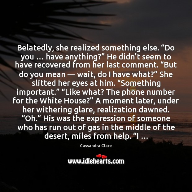 """Belatedly, she realized something else. """"Do you … have anything?"""" He didn't Image"""