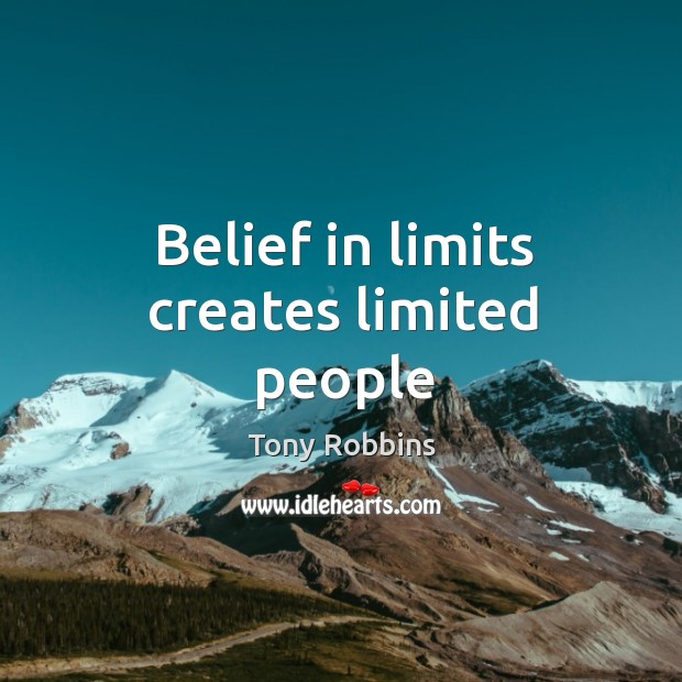 Belief in limits creates limited people Image