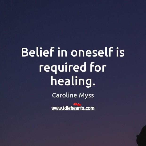 Belief in oneself is required for healing. Image