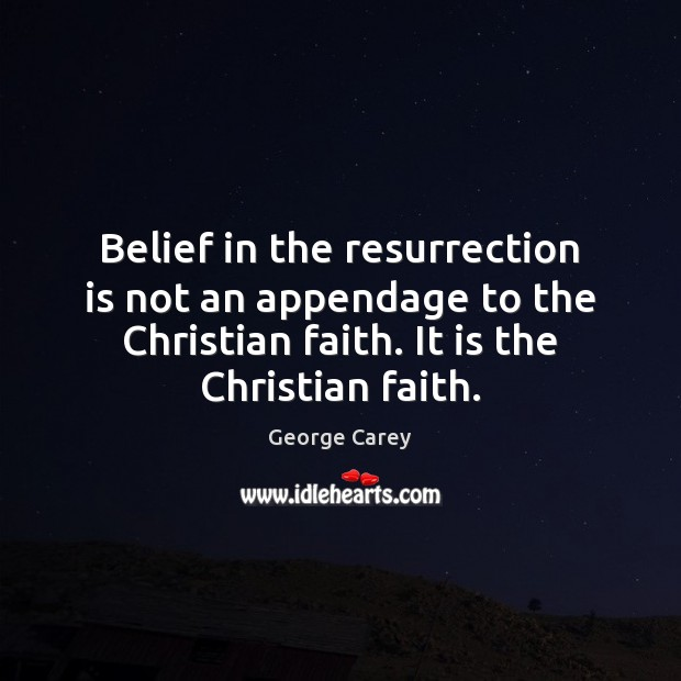 Belief in the resurrection is not an appendage to the Christian faith. Image