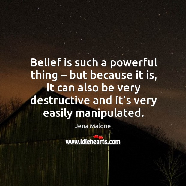 Belief is such a powerful thing – but because it is Belief Quotes Image