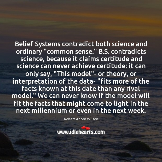 """Belief Systems contradict both science and ordinary """"common sense."""" B.S. contradicts Image"""