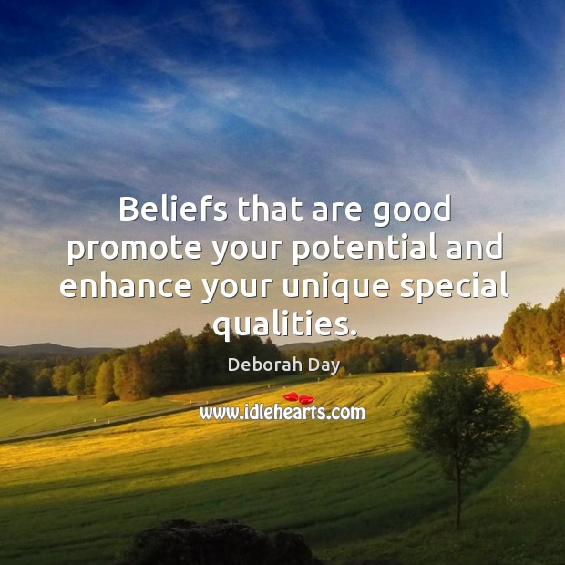Beliefs that are good promote your potential and enhance your unique special qualities. Image