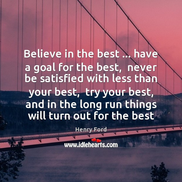 Image, Believe in the best … have a goal for the best,  never be