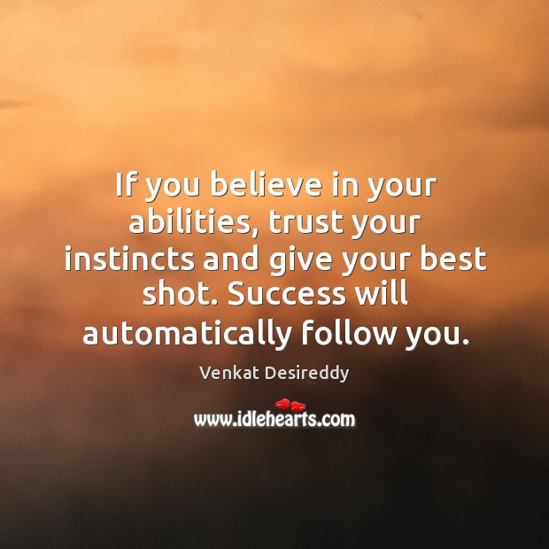 Image, Believe in your abilities and trust your instincts to succeed.
