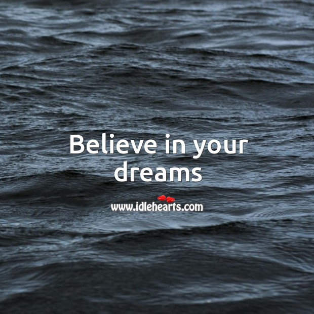Image, Believe in your dreams