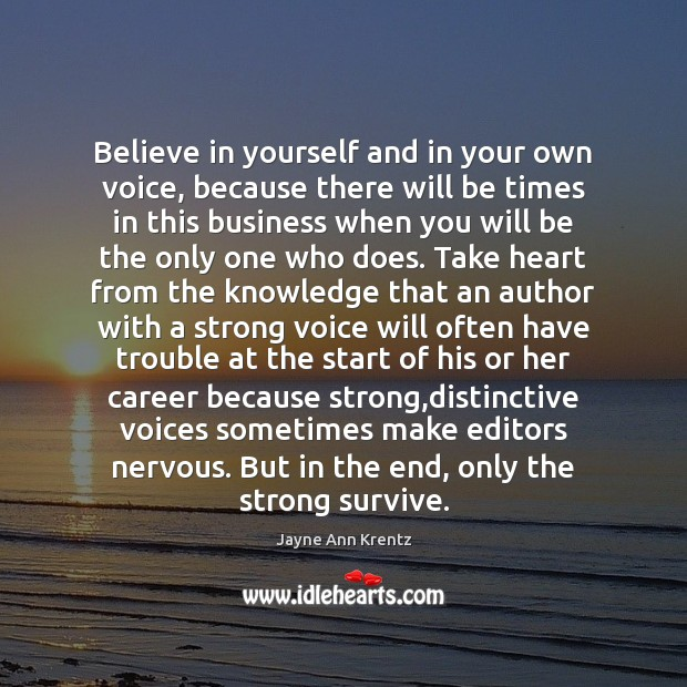 Believe in yourself and in your own voice, because there will be Image