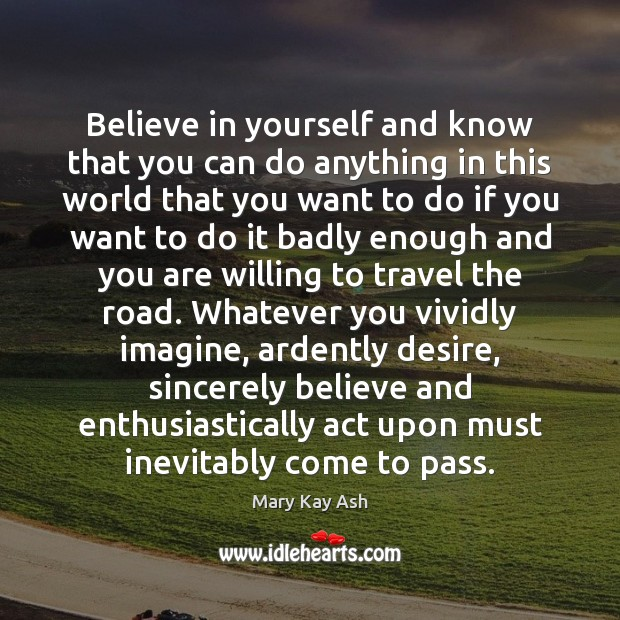 Image, Believe in yourself and know that you can do anything in this