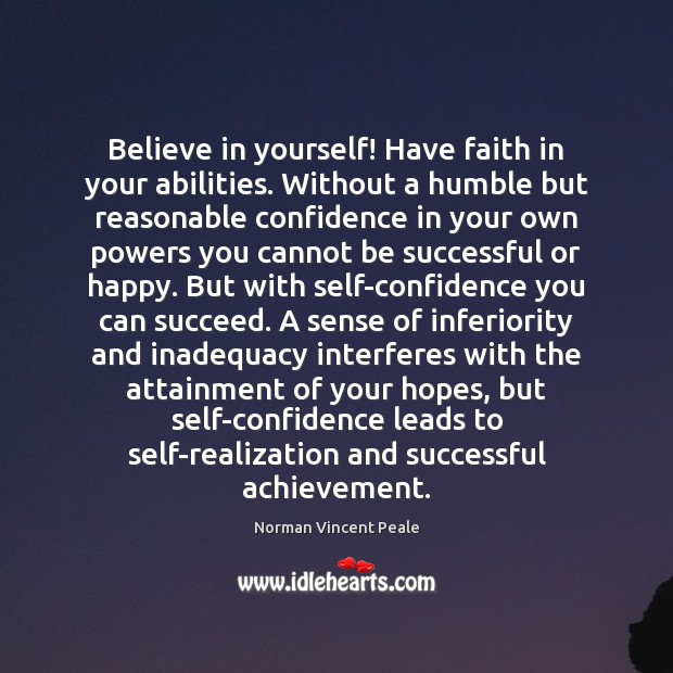 Believe in yourself! Have faith in your abilities. Without a humble but Believe in Yourself Quotes Image