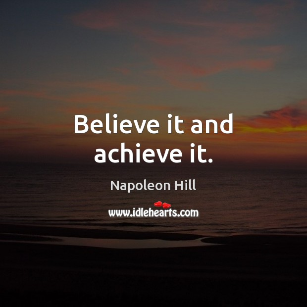 Believe it and achieve it. Image