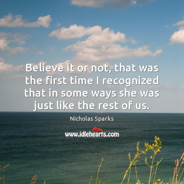 Believe it or not, that was the first time I recognized that Nicholas Sparks Picture Quote