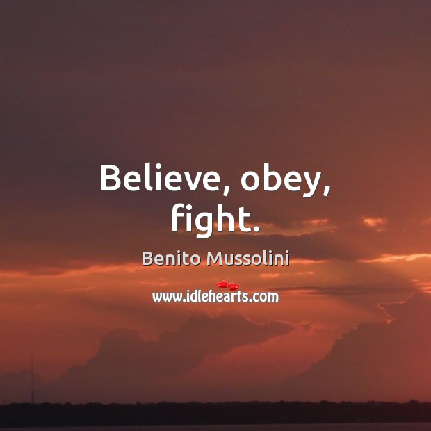 Image, Believe, obey, fight.