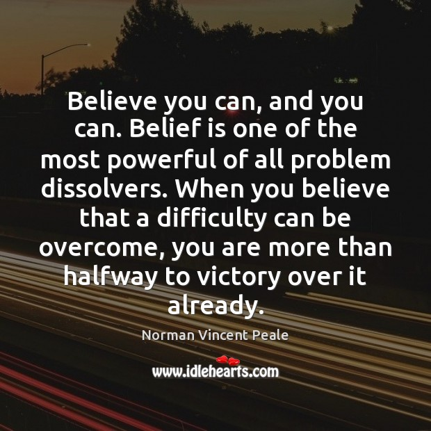 Believe you can, and you can. Belief is one of the most Belief Quotes Image