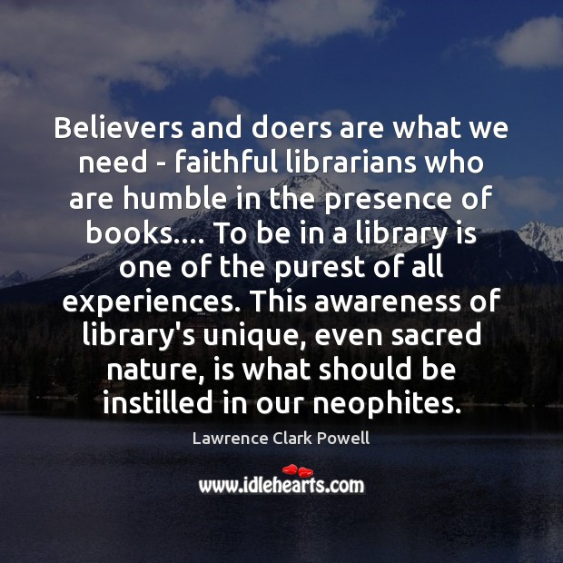 Believers and doers are what we need – faithful librarians who are Faithful Quotes Image