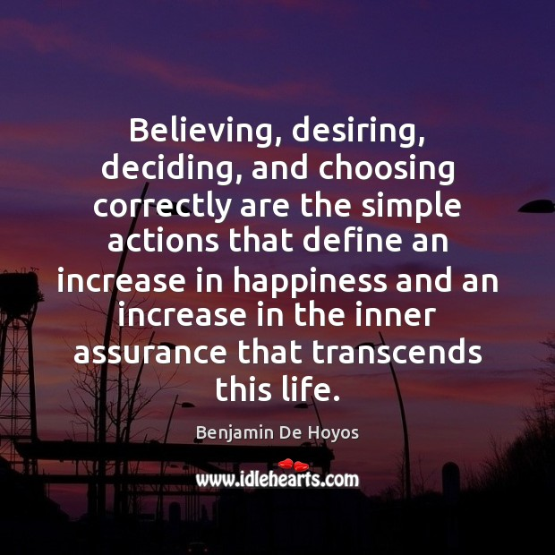 Image, Believing, desiring, deciding, and choosing correctly are the simple actions that define