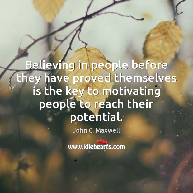 Image, Believing in people before they have proved themselves is the key to
