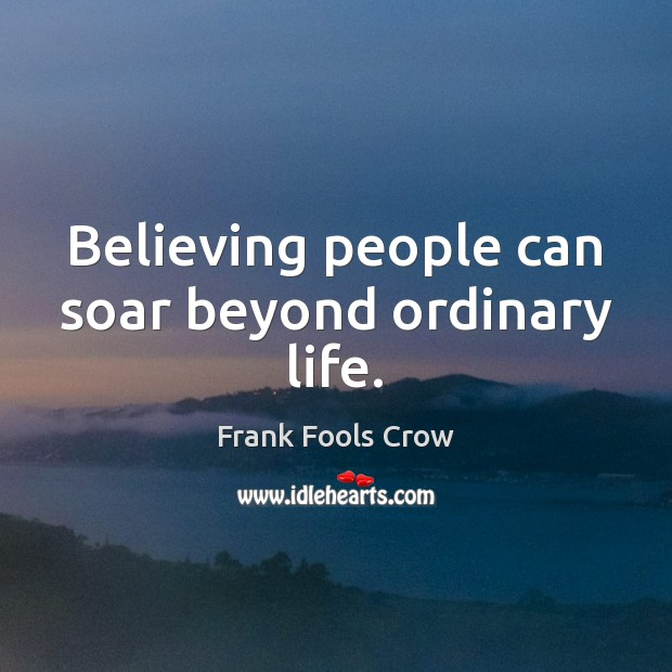 Image, Believing people can soar beyond ordinary life.