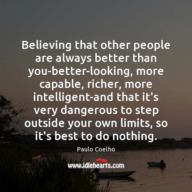 Believing that other people are always better than you-better-looking, more capable, richer, Image