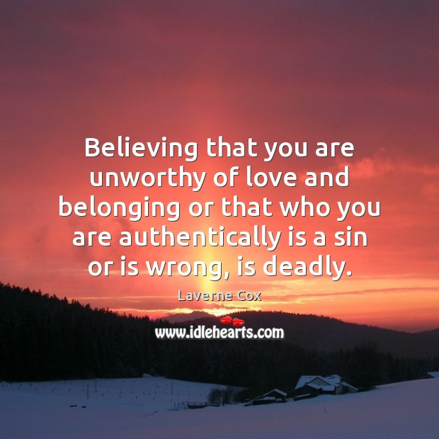 Image, Believing that you are unworthy of love and belonging or that who