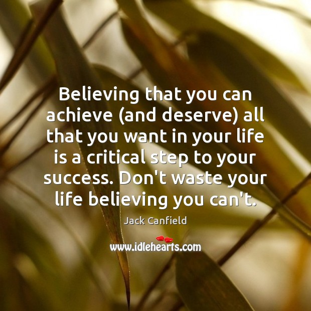 Believing that you can achieve (and deserve) all that you want in Jack Canfield Picture Quote