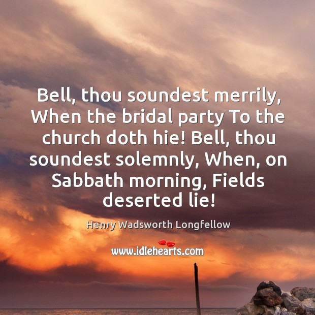 Image, Bell, thou soundest merrily, When the bridal party To the church doth