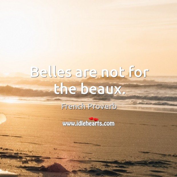 Image, Belles are not for the beaux.