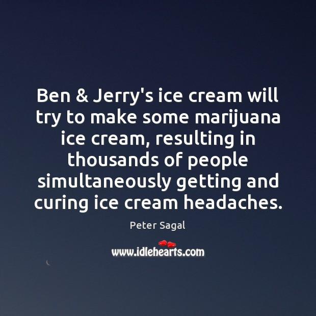 Ben & Jerry's ice cream will try to make some marijuana ice cream, Image