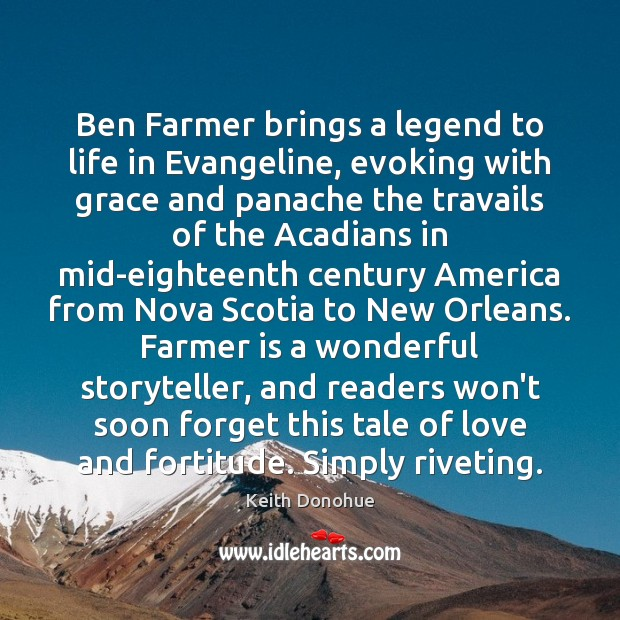 Image, Ben Farmer brings a legend to life in Evangeline, evoking with grace