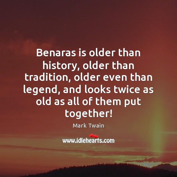 Benaras is older than history, older than tradition, older even than legend, Image