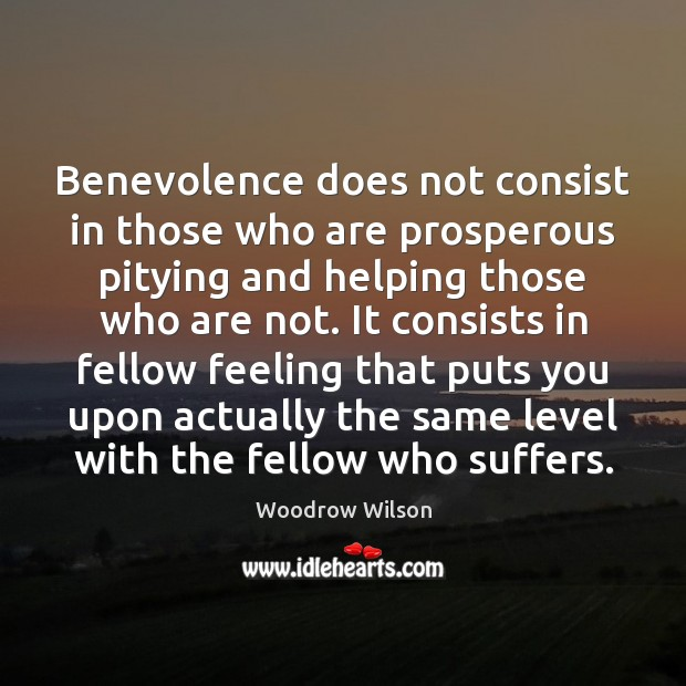 Image, Benevolence does not consist in those who are prosperous pitying and helping