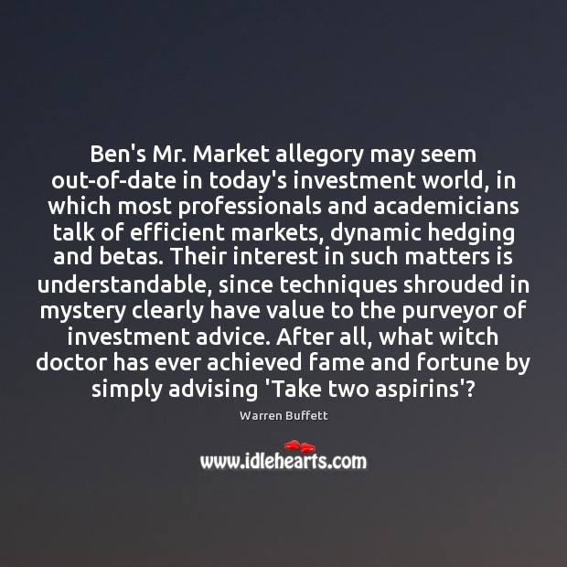 Ben's Mr. Market allegory may seem out-of-date in today's investment world, in Image