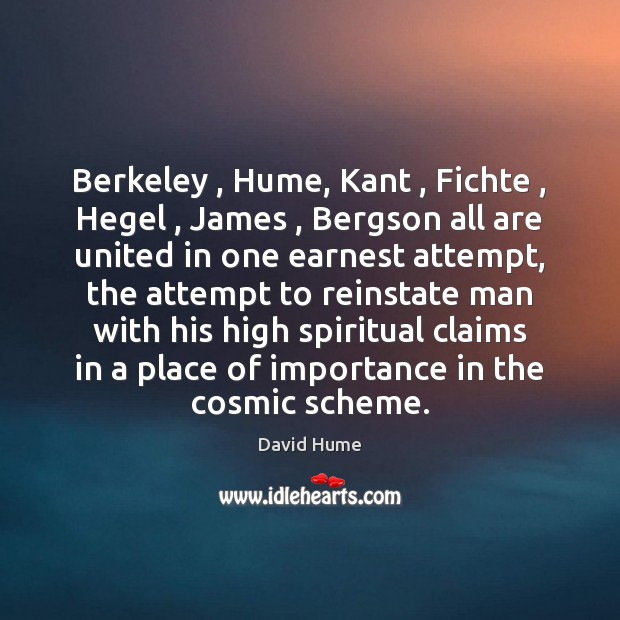 Image, Berkeley , Hume, Kant , Fichte , Hegel , James , Bergson all are united in one