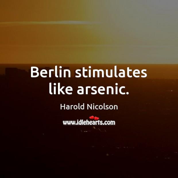 Image, Berlin stimulates like arsenic.
