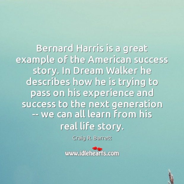 Image, Bernard Harris is a great example of the American success story. In
