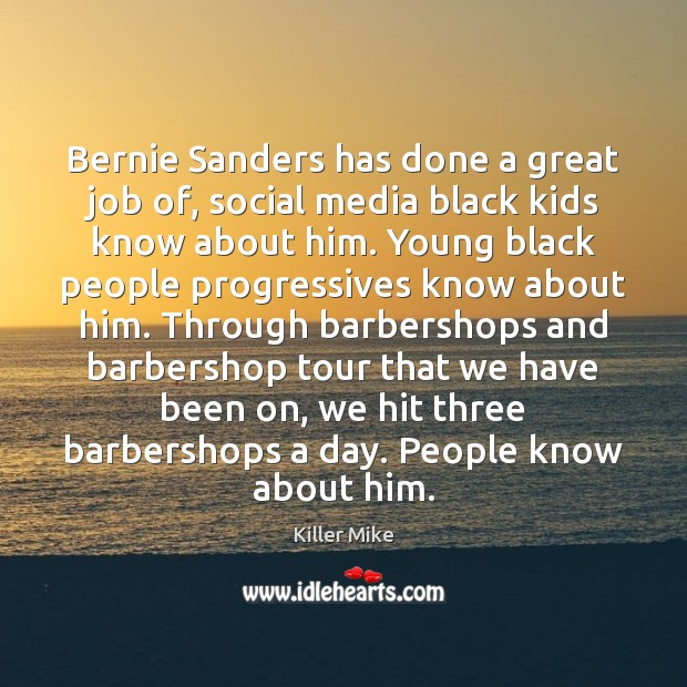 Image, Bernie Sanders has done a great job of, social media black kids