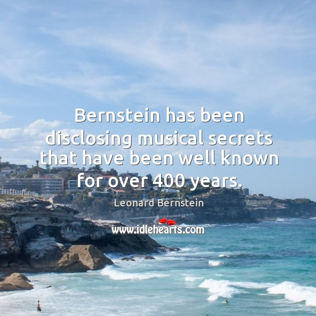 Image, Bernstein has been disclosing musical secrets that have been well known for
