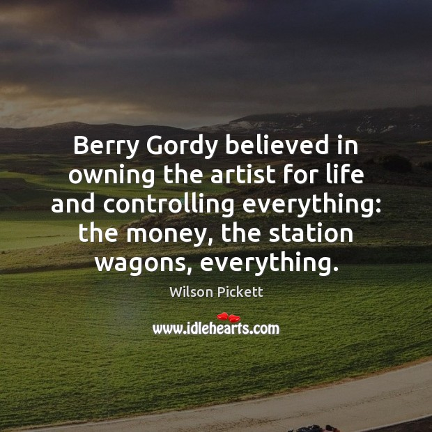 Berry Gordy believed in owning the artist for life and controlling everything: Image