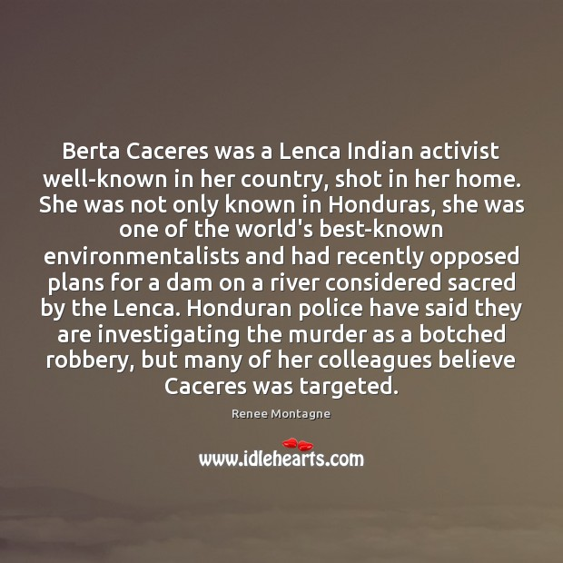 Berta Caceres was a Lenca Indian activist well-known in her country, shot Image