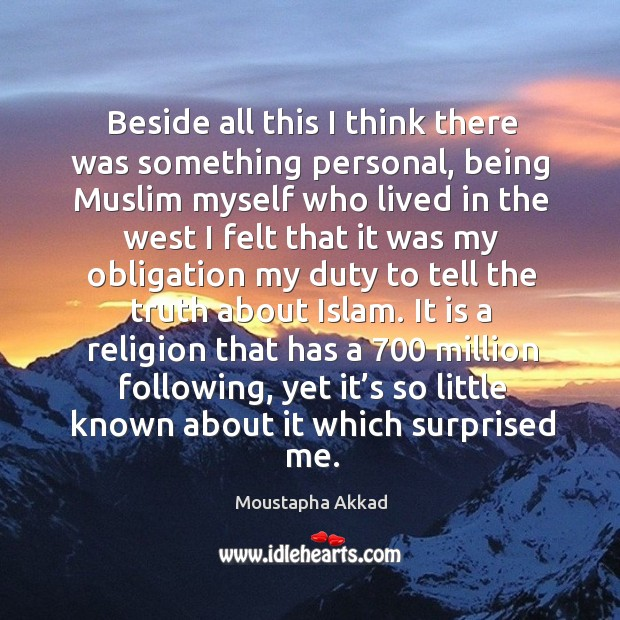 Beside all this I think there was something personal, being muslim myself who lived in Image