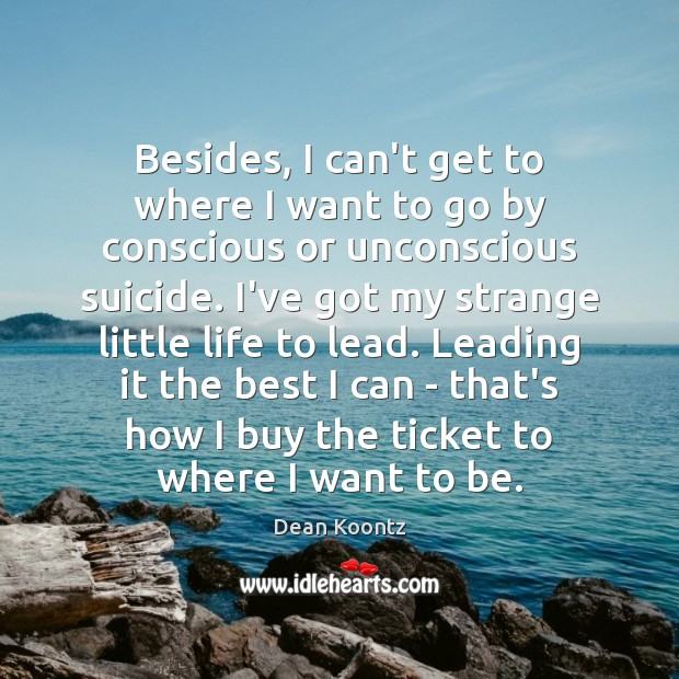 Besides, I can't get to where I want to go by conscious Image