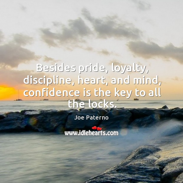 Besides pride, loyalty, discipline, heart, and mind, confidence is the key to all the locks. Image